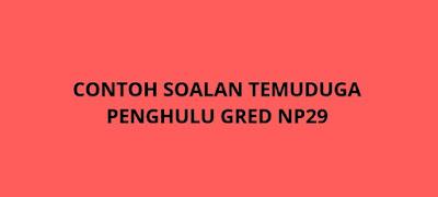Contoh Soalan Temuduga Penghulu NP29
