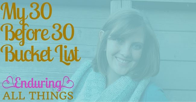 I turn 30 soon. I want to accomplish these 30 things before then!