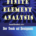 Finite Element Analysis: New Trends and Developments