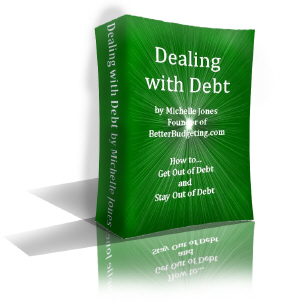 The free Dealing with Debt ebook is available at BetterBudgeting!