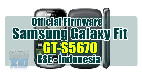 Firmware Samsung Galaxy Fit GT-S5670 XSE Indonesia