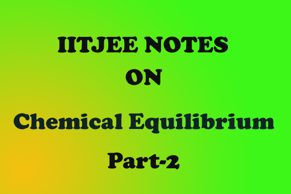 Chemical Equilibrium Notes IITJEE