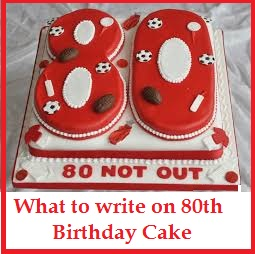 Birthday Cake Wordings What To Write On 80th