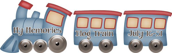 Hop on the MyMemories July Blog Train!