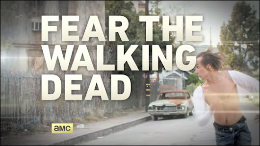 In Primis - Il Pilot di Fear The Walking Dead (2015, AMC)
