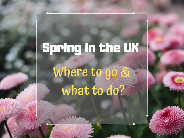 Top places to explore during spring in UK