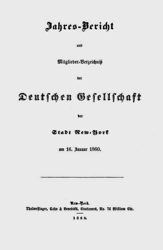Jahres-Bericht und Mitglieder-Verzeichnis der Deutschen Gesellschaft der Stadt New-York am 16. Januar 1860