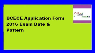 BCECE Application Form 2016 Exam Date & Pattern