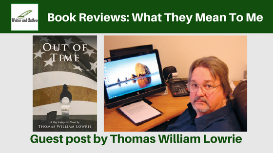 Book Reviews: What They Mean To Me, guest post by Thomas William Lowrie