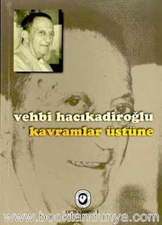 Vehbi Hacıkadiroğlu - Kavramlar Üstüne