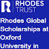 Rhodes Global Scholarships at Oxford University in UK 2018-19