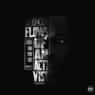MUSIC: Spencer – Flows Of An Activist