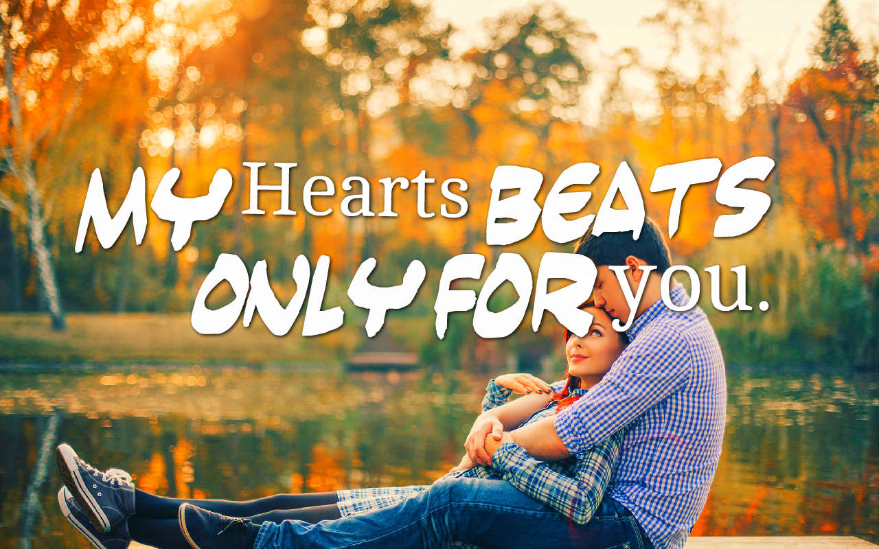 My heart Beats only for you short love quotes