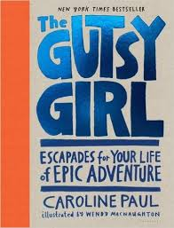 https://www.goodreads.com/book/show/25663599-the-gutsy-girl?ac=1&from_search=true