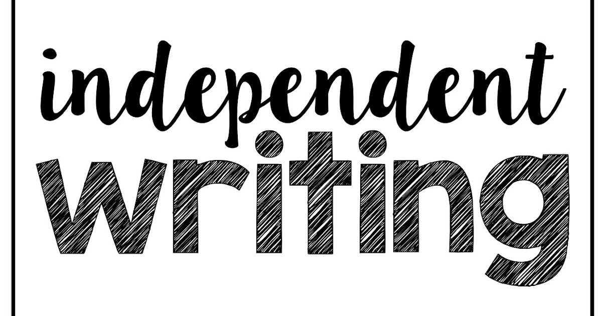 What Do Teachers Mean By 'Independent Writing?'
