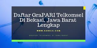 Daftar GraPARI Telkomsel Di Bekasi