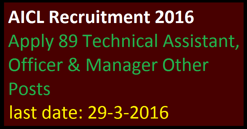 AICL Recruitment 2016 Apply 89 Technical Assistant, Officer & Manager Other Posts