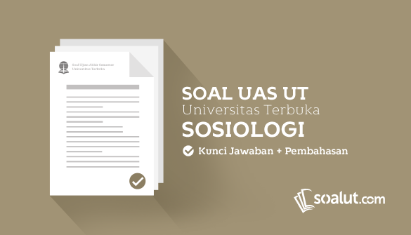 Soal Ujian UT (Universitas Terbuka) Sosiologi
