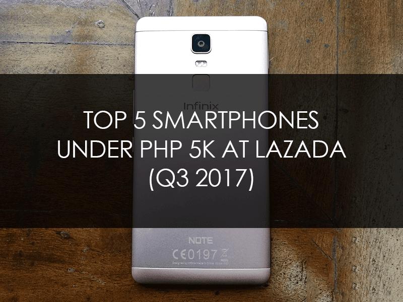 Top Five Smartphones Under 5K From Lazada Philippines (Q3 2017)