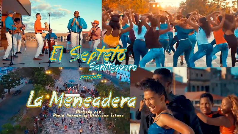 Septeto Santiaguero - ¨La Meneadera¨ - Videoclip - Dirección: David Hernández - Bhagavan Ishaya. Portal del Vídeo Clip Cubano
