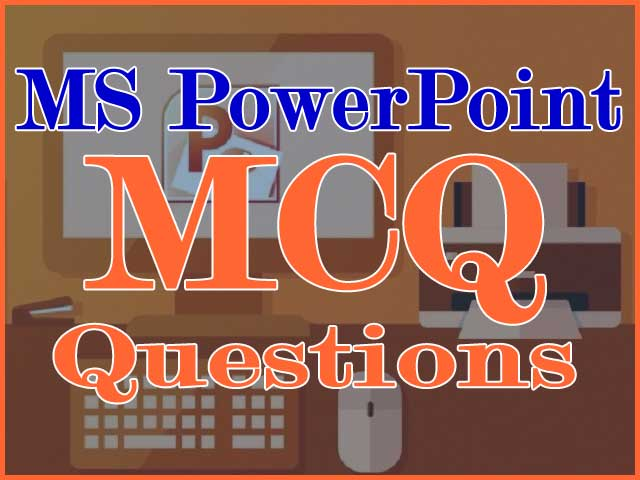 MS PowerPoint MCQ Questions Collection