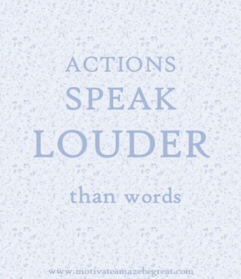 "Motivational Pictures Quotes, Facebook Page, MotivateAmazeBeGREAT, Inspirational Quotes, Motivation, Quotations, Inspiring Pictures, Success, Quotes About Life, Life Hack: ""Actions Speak Louder Than Words."""