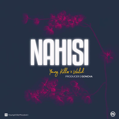 Young Killer Msodoki Ft. Walid - Nahisi