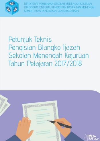 Petunjuk Teknis Pengisian Blangko Ijazah SMK Tahun Pelajaran 2017/2018