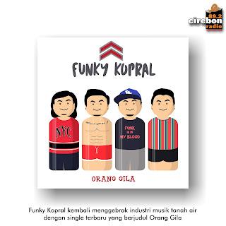 "Funky Kopral merilis Single Terbarunya ""Orang Gila"""