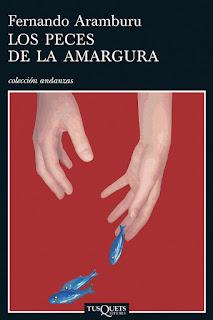 Los peces de la amargura / Fernando Aramburu.