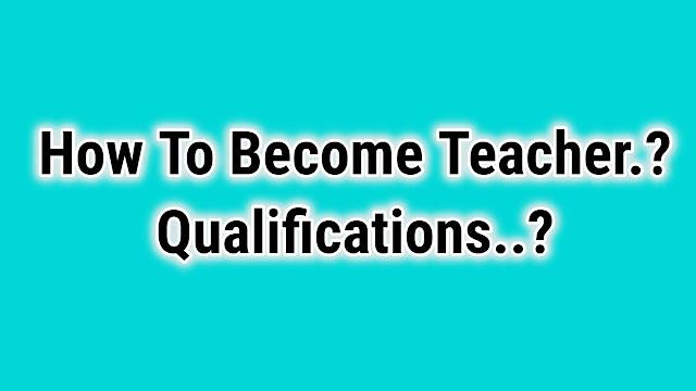 How To Become a Teacher | I want to be a Teacher Where do i Start