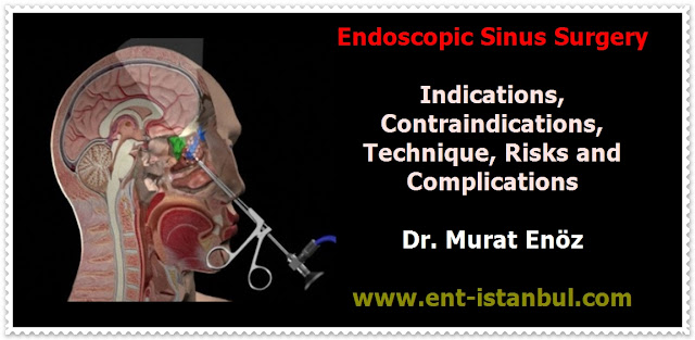 Functional Endoscopic Sinus Surgery (FESS) - Indications for Endoscopic Sinus Surgery - Contraindications for Endoscopic Sinus Surgery - Technique of Endoscopic Sinus Surgery - Caldwell Luc Operation - Risks and Complications of Endoscopic Sinus Surgery - Postoperative Patient Care for Endoscopic Sinus Surgery - Post-operative Instructions for endoscopic sinus surgery