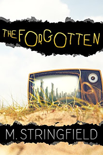 The Forgotten - a Dystopian thriller by M. Stringfield
