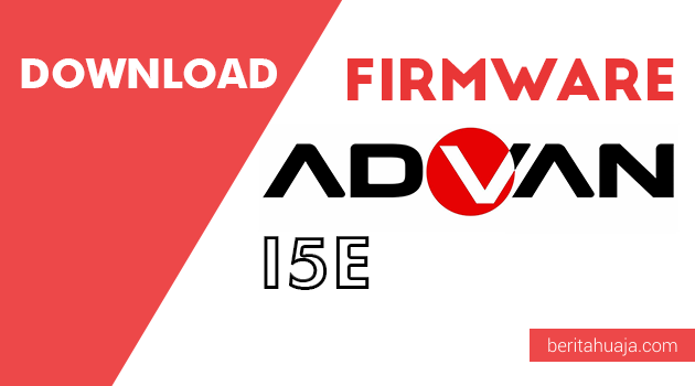 Download Firmware Advan I5E MTK And SPD