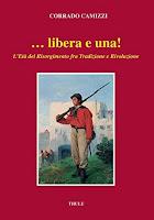 """Corrado Camizzi, """"... Libera e una"""" (Ed. Thule)"""