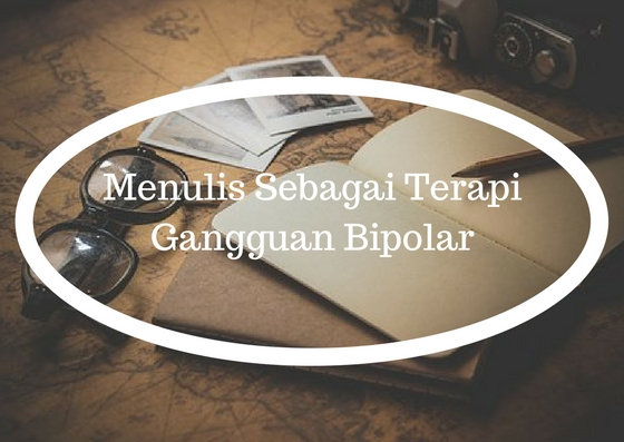 Menulis Sebagai Terapi Gangguan Bipolar