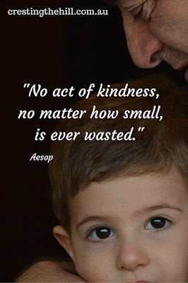"""No act of kindness, no matter how small, is ever wasted."" - Aesop"