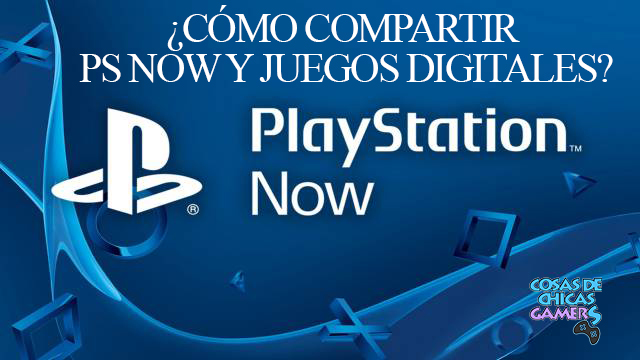 Compartir PS Now y juegos digitales en PS4