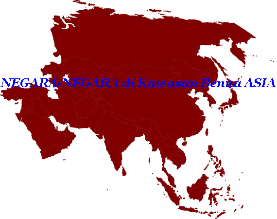 nama Negara yang termasuk ke dalam tempat Asia Timur Nama-nama Negara di Kawasan Asia Timur, Asia Barat, Asia Tenggara, Asia Selatan dan Asia Tengah