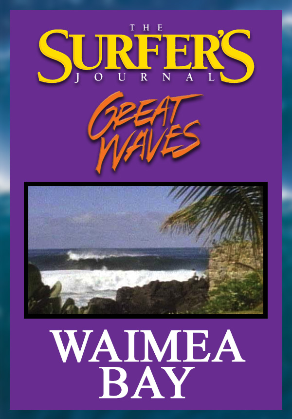 The Surfer's Journal - Great Waves - Waimea Bay (1998)
