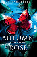 http://myreadingpalace.blogspot.de/2016/09/rezension-dark-heroine-autumn-rose.html