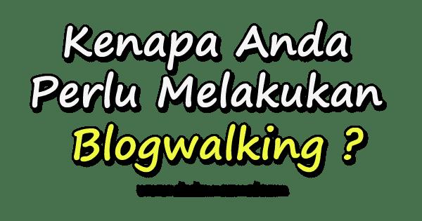 apa itu blogwalking, cara, kelebihan