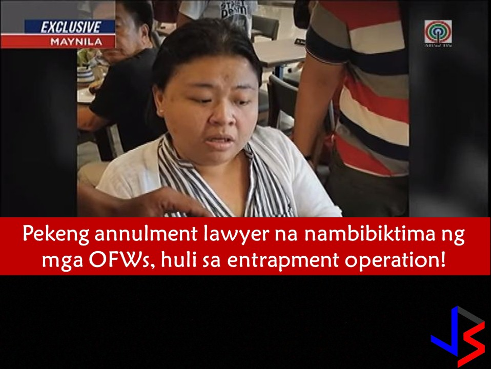 Overseas Filipino Workers (OFWs) should be careful when asked for legal services, advice or opinion from people they barely know.  This is after some OFWs have been deceived by a fake lawyer for their annulment proceedings.  The fake lawyer was arrested in an entrapment operation by Manila Police District-General Assignment Section (MPD-GAS) after five people file a complaint against her.