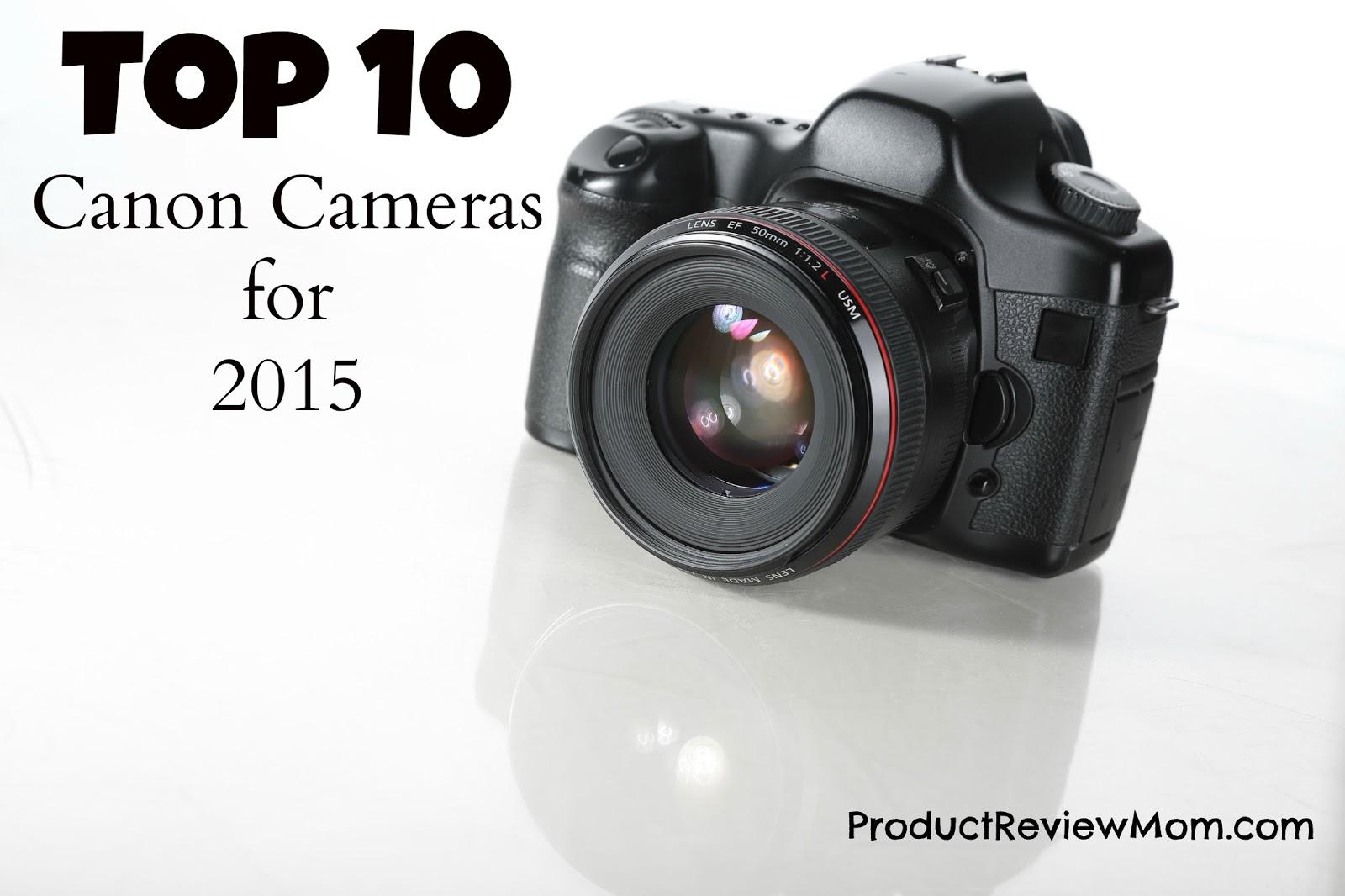 Top 10 Canon Cameras 2015