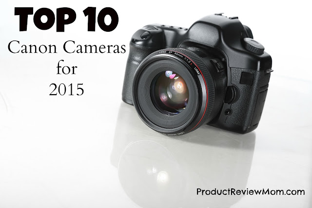 Top 10 Canon Cameras 2015  via  www.productreviewmom.com