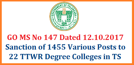 Telangana State Govt Finance Dept Sanctioned Various 1455 Posts Vizz.... Principals Degree Lecturers Physical Directors Librarians Staff Nurse Lab Assistants Administrative Officers Senior Assistants Junior Assistants Office Subordinates Registrar Posts Tribal Welfare Department - Sanction of Teaching and Non-teaching Posts in the newly sanctioned (22) TTWR Degree Colleges in Telangana State and in the O/o. the Secretary, TTWREIS (Gurukulam), Hyderabad - Orders - Issued. go-ms-no-147-sanction-of-1455-posts-to-ttwr-gurukulam-degree-colleges-telangana