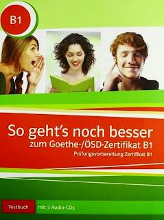 كتاب التمارين للتحضير لامتحان B1  في اللغة الالمانية + الحلول و الصوتيات  So geht´s noch besser OSD-Zertifikat B1
