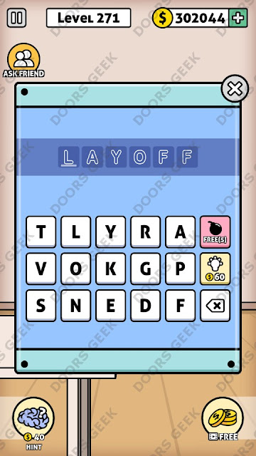 The answer for Escape Room: Mystery Word Level 271 is: LAYOFF
