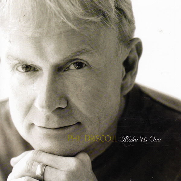 Phil Driscoll-Make Us One-