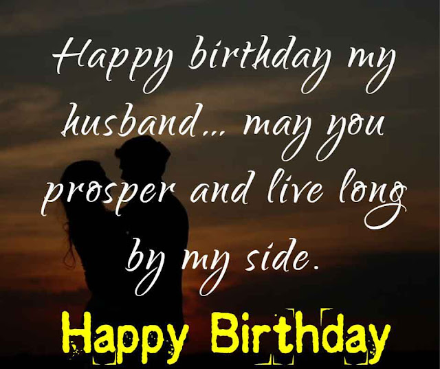 Happy birthday my husband… may you prosper and live long by my side.